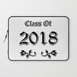 Class Of 2018 Laptop Sleeve