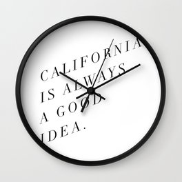 California is Always a Good Idea Wall Clock