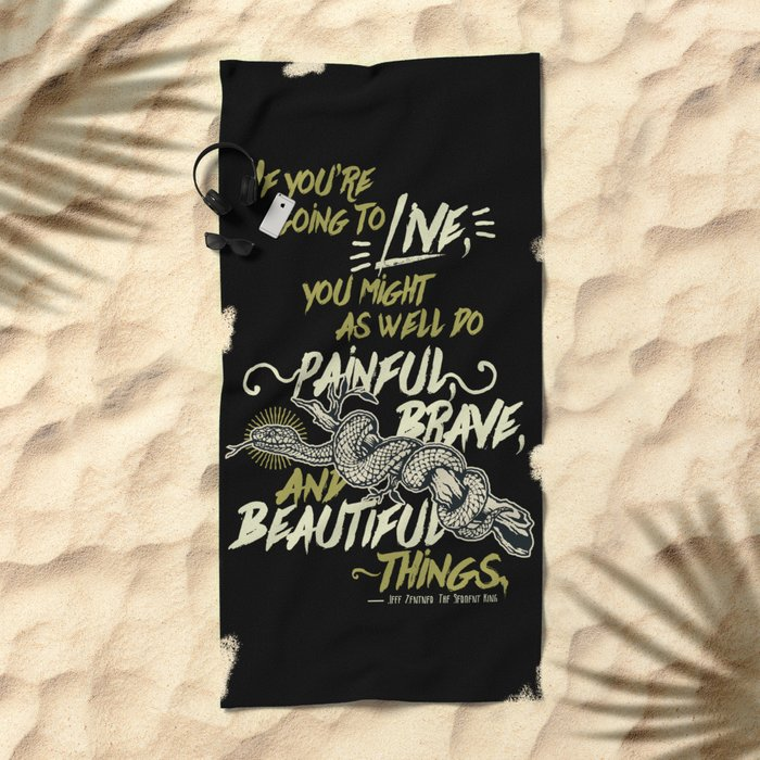 If You're Going To Live - The Serpent King Beach Towel
