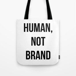 Human, Not Brand Tote Bag