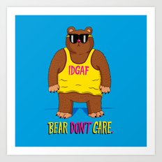 Bear Don't Care Art Print