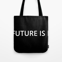 The Future Is Near Tote Bag