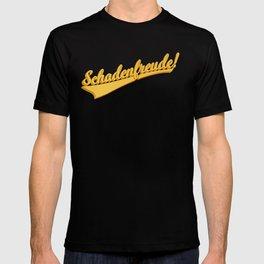 Schadenfreude! T-shirt