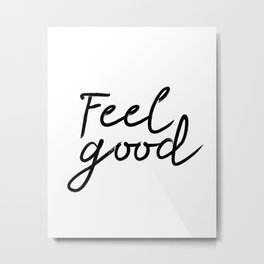 Feel Good, Art Print, Quote, Inspirational Print Decor, Digital Art Print, Office Print Metal Print