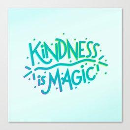 Kindness is Magic Canvas Print