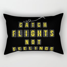 Catch Flights Not Feelings Rectangular Pillow