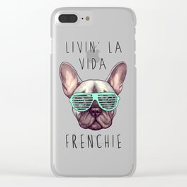 French bulldog - Livin' la vida Frenchie Clear iPhone Case