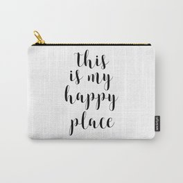 This Is My Happy Place, Printable Quotes, Inspirational Art, Calligraphy Quotes, Motivational Quote Carry-All Pouch