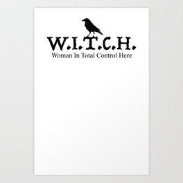W.I.T.CH. Woman In Total Control Art Print
