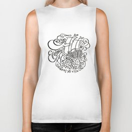 Everything Carries Me to You Biker Tank