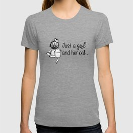 Just a Girl and her Cat. T-shirt