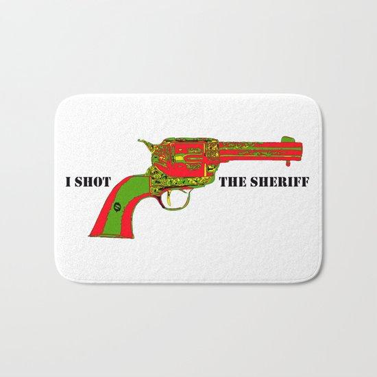 I shot the sheriff Bath Mat