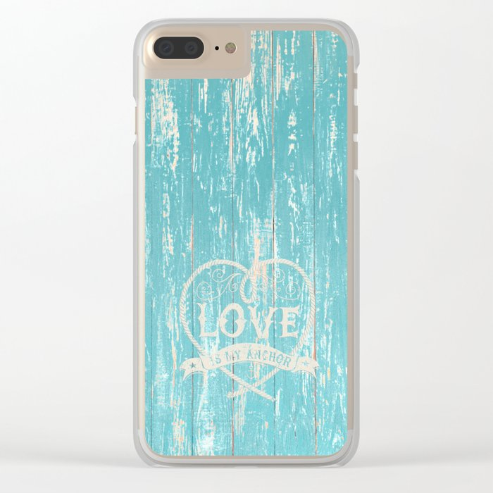 Maritime Design- Love is my anchor on aqua grunge wood background Clear iPhone Case