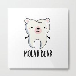 Molar Bear Cute Polar Bear Tooth Pun Metal Print