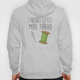 I Needle Little More Thread Hoody