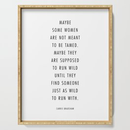 Maybe Some Women Are Not Meant to be Tamed… -Carrie Bradshaw Quote Serving Tray