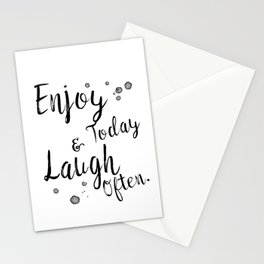 Enjoy Today And Laugh Often Stationery Cards