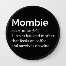 The Mombie I Wall Clock