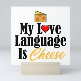 Love Language Cheese Dairy Foodie Junk Food Mini Art Print