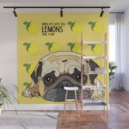 When life gives you lemons, take a nap - Pug Wall Mural
