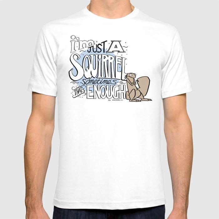 I'm just a squirrel T-shirt