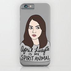 April Ludgate is my spirit animal iPhone 6s Slim Case