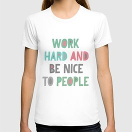 Work Hard and Be Nice T-shirt