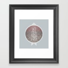 We All Live Forever Framed Art Print