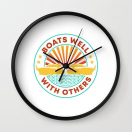 Boats Well With Others - Boating Design Wall Clock