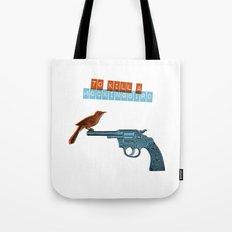 To Kill a mocking bird Tote Bag