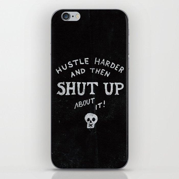 Hustle Harder and Shut Up iPhone Skin