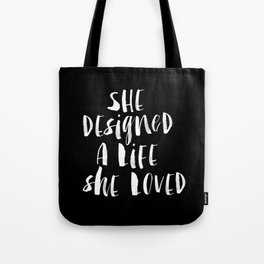 She Designed a Life She Loved black and white typography poster design bedroom wall art home decor Tote Bag
