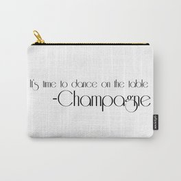 it's time to dance on the table Carry-All Pouch