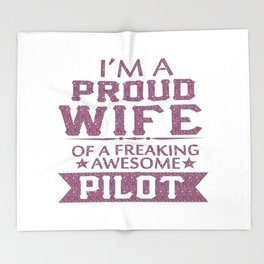 I'M A PROUD PILOT'S WIFE Throw Blanket