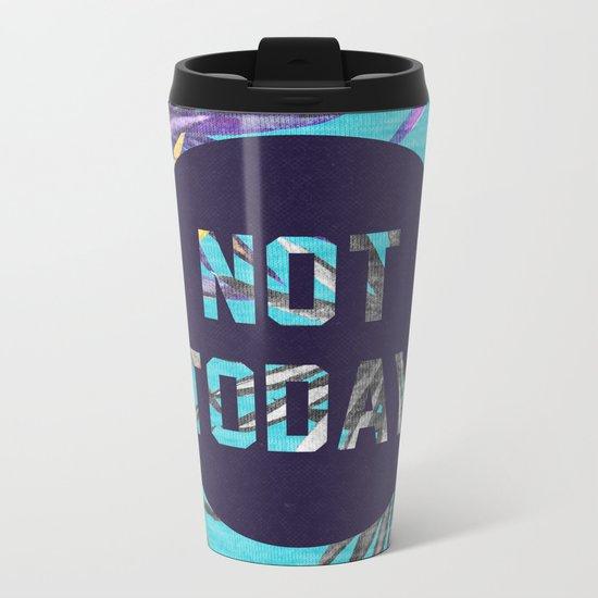 Not today - blue version Metal Travel Mug
