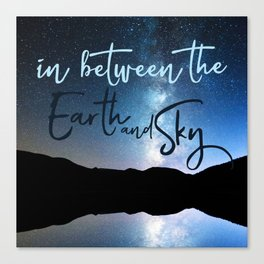 In Between the Earth and Sky Canvas Print