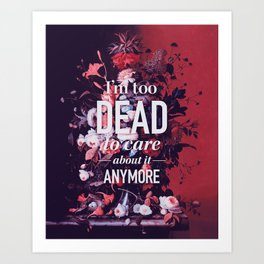 Too dead Art Print