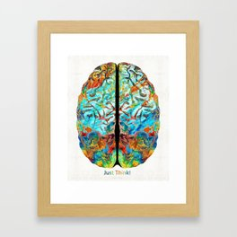 Colorful Brain Art - Just Think - By Sharon Cummings Framed Art Print