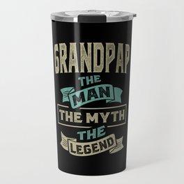 Grandpap The Myth The Legend Travel Mug