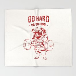 Go Hard Or Go Home Pug In Red Throw Blanket