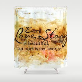 Every Love Story Shower Curtain