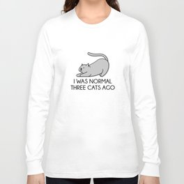 I Was Normal Three Cats Ago Long Sleeve T-shirt