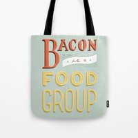 Bacon is a Food Group Tote Bag