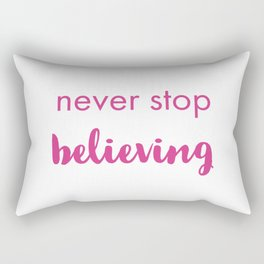 Don't stop believing Rectangular Pillow