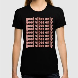 good vibes only, pink T-shirt