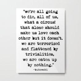 Charles Bukowski Typewriter Quote Circus Metal Print