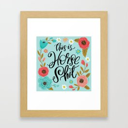 Pretty Sweary: This is Horse Shit Framed Art Print