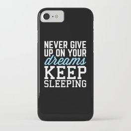 Never Give Up Dreams (Black) Funny Quote iPhone Case