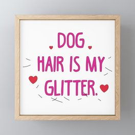 Dog hair is my glitter pink Framed Mini Art Print