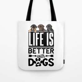 Life Is Better With Dogs Tote Bag